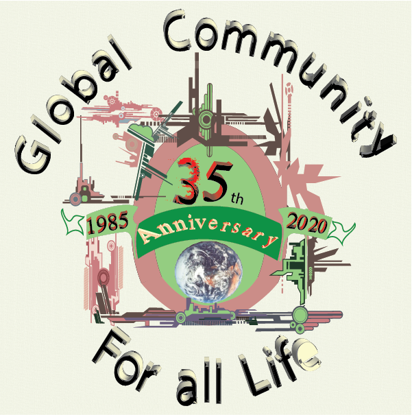 Global Community will celebrate its 35th year  in 2020. Prepare now! More significant and meaningful actions needed to save the Earth, all life.